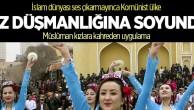 İSLAM DÜNYASI SESSİZ KALINCA ÇİN İYİCE AZDI!