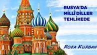 RUSYA'DA MİLLİ DİLLER TEHLİKEDE !