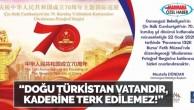 DOĞU TÜRKİSTAN KADİM TÜRK VATANIDIR,ASLA KADERİNE TERK EDİLEMEZ !
